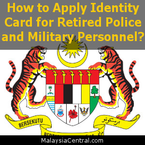 How to Apply Identity Card for Retired Police and Military Personnel