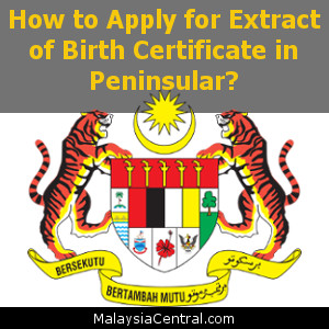 How to Apply for Extract of Birth Certificate in Peninsular