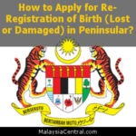 How to Apply for Re-Registration of Birth Lost or Damaged in Peninsular?