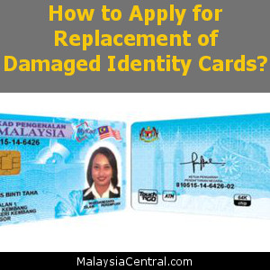 How to Apply for Replacement of Damaged Identity Cards