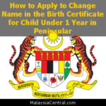 How to Apply to Change Name in the Birth Certificate for Child Under 1 Year in Peninsular?