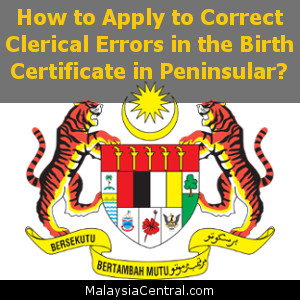 How to Apply to Correct Clerical Errors in Birth Certificate in Peninsular