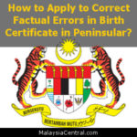 How to Apply to Correct Factual Errors in Birth Certificate in Peninsular?