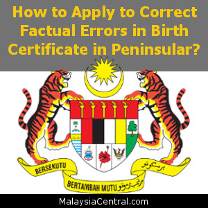 How to Apply to Correct Factual Errors in Birth Certificate in Peninsular