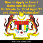 How to Apply to Insert Name into the Birth Certificate for Child Aged 21 and Above in Peninsular?