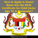 How to Apply to Insert Name into the Birth Certificate for Child Under Age 21 in Peninsular