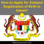 How to Apply for Delayed Registration of Birth in Sabah?