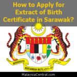 How to Apply for Extract of Birth Certificate in Sarawak?