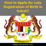 How to Apply for Late Registration of Birth in Sabah