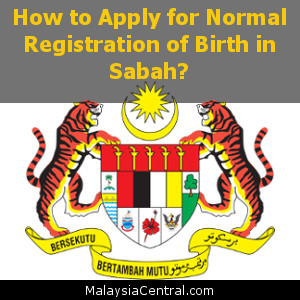 How to Apply for Normal Registration of Birth in Sabah