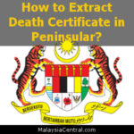 How to Extract Death Certificate in Peninsular?