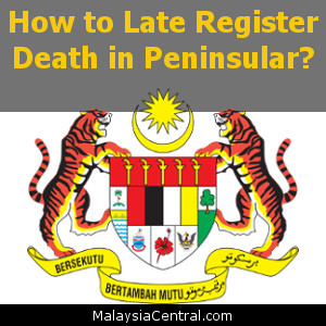 How to Late Register Death in Peninsular?