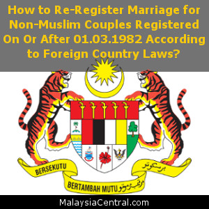 How to Re-Register Marriage for Non-Muslim Couples Registered On Or After 01.03.1982 According to Foreign Country Laws