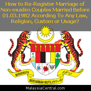 How to Re-Register Marriage of Non-muslim Couples Married Before 01.03.1982 According To Any Law, Religion, Custom or Usage