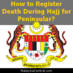 How to Register Death During Hajj for Peninsular?
