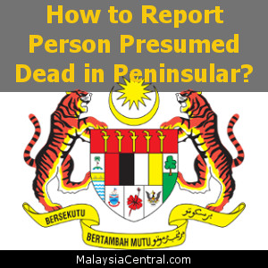 How to Report Person Presumed Dead in Peninsular?