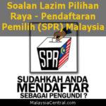 Soalan Lazim Pilihan Raya - Pendaftaran Pemilih (SPR) Malaysia