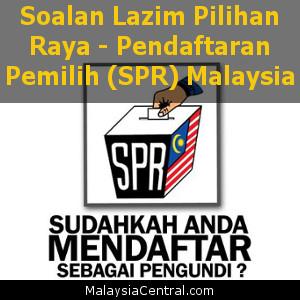 Soalan Lazim Pilihan Raya – Pendaftaran Pemilih (SPR) Malaysia