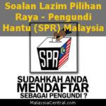 Soalan Lazim Pilihan Raya - Pengundi Hantu (SPR) Malaysia