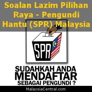Soalan Lazim Pilihan Raya – Pengundi Hantu (SPR) Malaysia