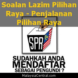 Soalan Lazim Pilihan Raya – Penjalanan Pilihan Raya (SPR) Malaysia