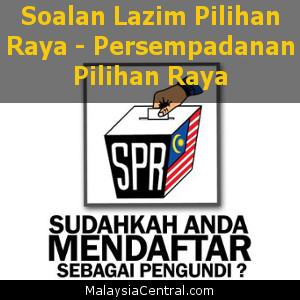 Soalan Lazim Pilihan Raya – Persempadanan Pilihan Raya (SPR) Malaysia