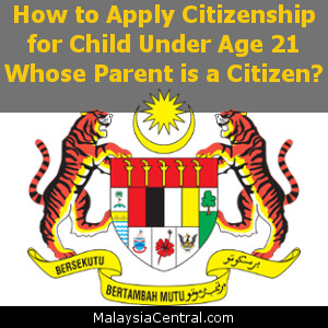 How to Apply Citizenship for Child Under Age 21 Whose Parent is a Citizen?