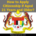 How to Apply Citizenship if Aged 21 Years and Older