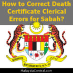 How to Correct Death Certificate Clerical Errors for Sabah?