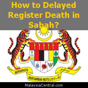 How to Delayed Register Death in Sabah?