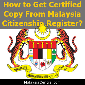 How to Get Certified Copy From Malaysia Citizenship Register?