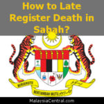 How to Late Register Death in Sabah?