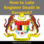 How to Late Register Death in Sarawak?