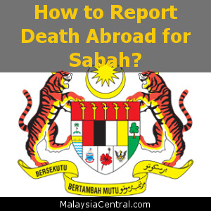 How to Report Death Abroad for Sabah?